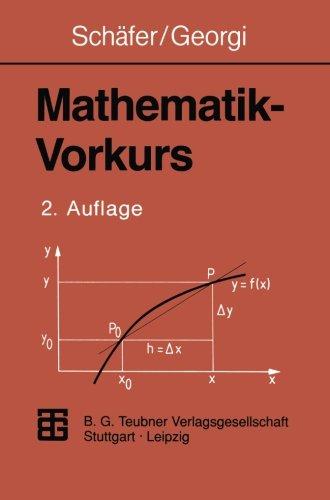 Mathematik-Vorkurs: Übungs- und Arbeitsbuch für Studienanfänger (German Edition)