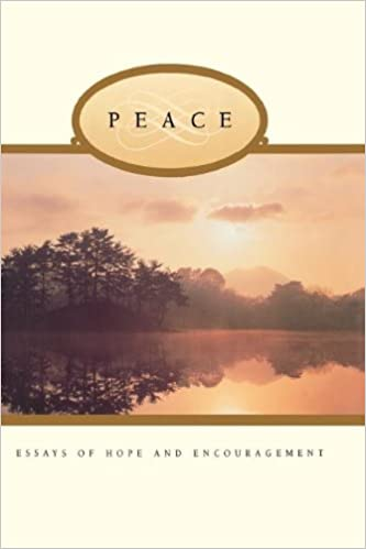 peace essays of hope and encouragement deseret book co editors  peace essays of hope and encouragement deseret book co editors 9781573452717 amazon com books