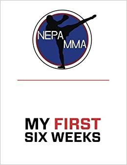 Book NEPA MMA My First Six Weeks by Gray (2016-01-25)