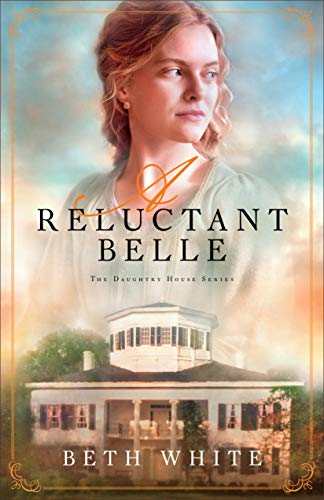 A Reluctant Belle (Daughtry House Book #2) by [White, Beth]