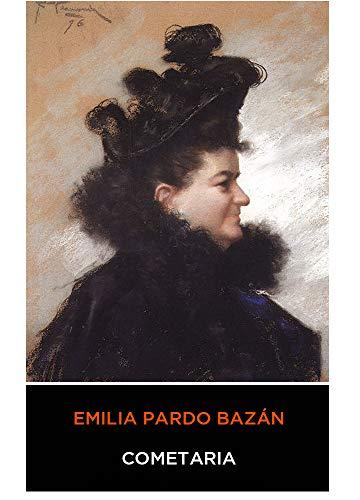 (Emilia Pardo Bazán - Cometaria (Spanish Edition) (Anotado))