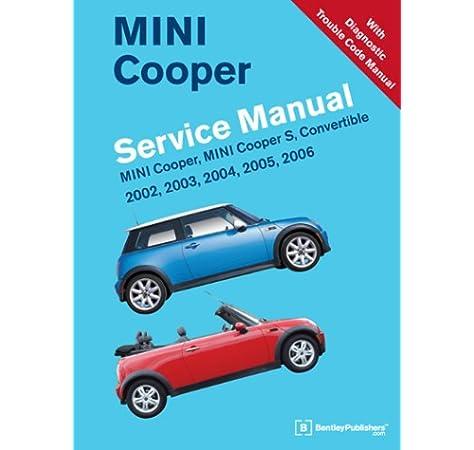 MINI Cooper Service Manual: 2002, 2003, 2004, 2005, 2006: MINI Cooper, MINI  Cooper S, Convertible: Bentley Publishers: 9780837616391: Amazon.com: BooksAmazon.com