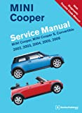 MINI Cooper Service Manual: 2002, 2003, 2004, 2005, 2006: MINI Cooper, MINI Cooper S, Convertible