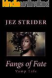 Fangs of Fate (Vamp Life Book 4)