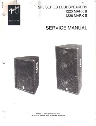 (FENDER SPL Series Loudspeakers 1225 Mark II, 1226 Mark II, Guitar Service Manual Repair Guide)
