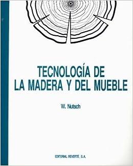 TECNOLOGIA DE LA MADERA Y EL MUEBLE. .., : VARIOS AUTORES ...