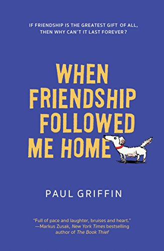 43e83ce641 Book Cover of Paul Griffin - When Friendship Followed Me Home