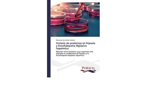 Síntesis de proteínas en hipoxia y Encefalopatía Hipóxico ...
