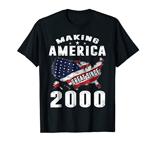 - 18th Birthday Gifts Making America Great Since 2000 T Shirt