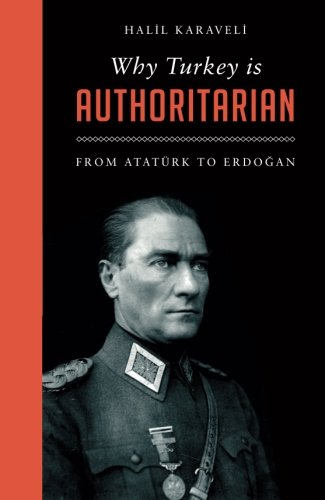 Why Turkey is Authoritarian: Right-Wing Rule from Atatürk to Erdogan (Left Book Club)