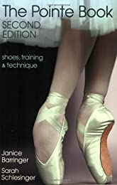 The Pointe Book: Shoes, Training & Technique