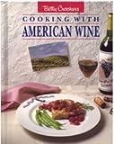 Betty Crocker's Cooking with American Wine, Betty Crocker Editors, 0130742953