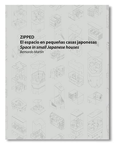 ZIPPED – El espacio en pequeñas casas japonesas por Bernardo Martin,Neil Larsen