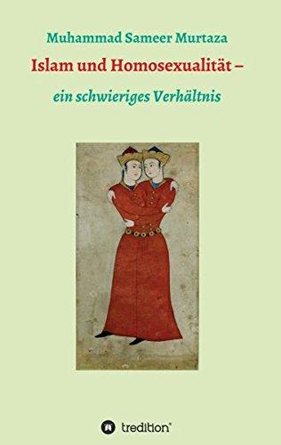 Islam und Homosexualität: ein schwieriges Verhältnis Taschenbuch – 7. März 2017 Muhammad Sameer Murtaza tredition 3743906775 PHILOSOPHY / Essays