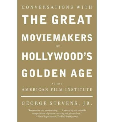 Read Online Conversations with the Great Moviemakers of Hollywood's Golden Age at the American Film Institute (Vintage) (Paperback) - Common pdf