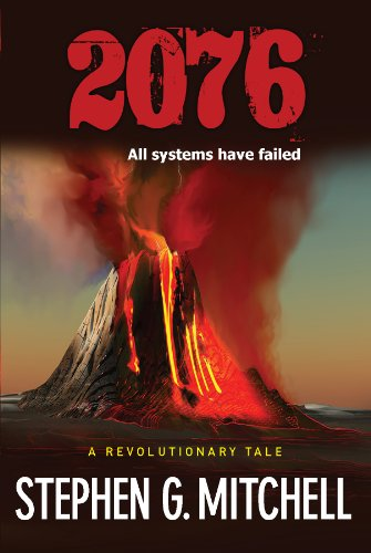 2076: A Revolutionary Tale: All Systems Have Failed (A Rich Man Needs A Poor Man Have)