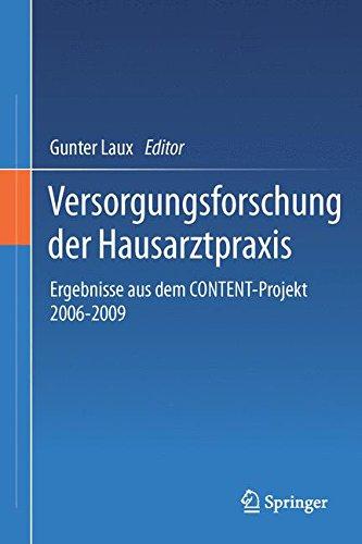 Download Versorgungsforschung der Hausarztpraxis: Ergebnisse aus dem CONTENT-Projekt 2006-2009 (German Edition) pdf epub