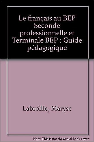Amazon Fr Le Francais Au Bep Seconde Professionnelle Et