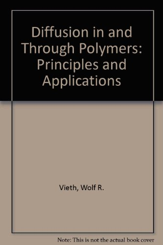 Diffusion In And Through Polymers  Principles And Applications