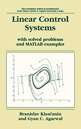 Linear Control Systems: With solved problems and MATLAB examples (University Series in Mathematics)
