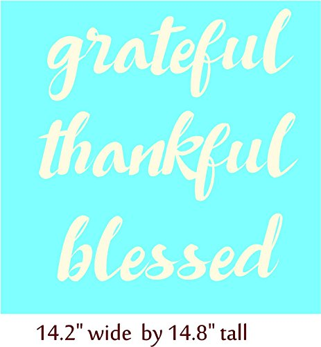 (Grateful Thankful Blessed, vinyl decal or vinyl stencil for wood craft painting, Walls with Style (Off White))