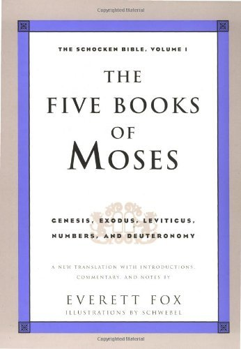 Download By Author The Five Books of Moses: Genesis, Exodus, Leviticus, Numbers, Deuteronomy (The Schocken Bible, Volum (1st Pbk. Ed) ebook