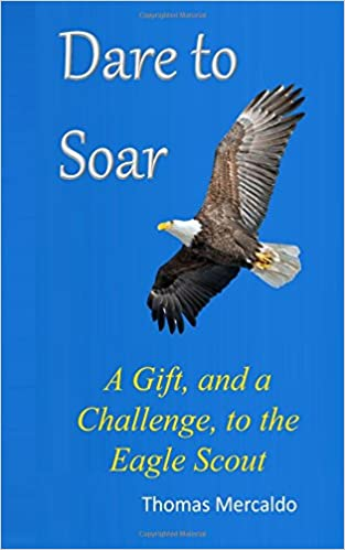 Dare To Soar A Gift And A Challenge To The Eagle Scout Thomas