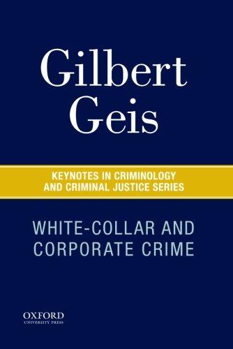 White-Collar and Corporate Crime (Keynotes Criminology Criminal Justice)