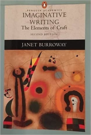 Imaginative Writing, The Elements of Craft 2nd Edition (Second ...