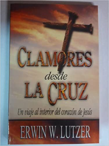 Nuevos ebooks gratis descargar pdf Clamores Desde la Cruz: Un Viaje al Interior del Corazon de Jesus = Cries from the Cross in Spanish PDF RTF DJVU 9588217229