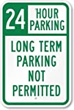 24 Hour Parking, Long Term Parking Not Permitted Sign, 18'' x 12''