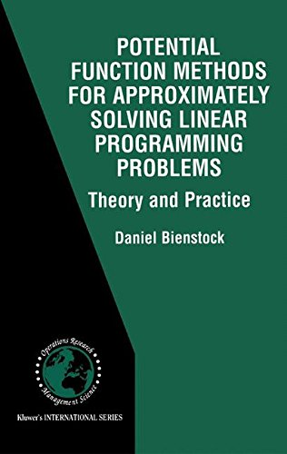 Potential Function Methods for Approximately Solving Linear Programming Problems: Theory and Practice (International Ser