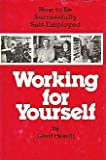 img - for Working for Yourself: How to be Successfully Self-employed book / textbook / text book
