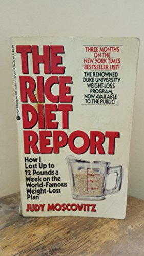 Rice Diet Report: How I Lost Up to 12 Pounds a Week on the World Famous Weight-Loss Plan