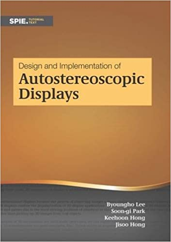 Design and Implementation of Autostereoscopic Displays (Tutorial Texts)