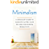 Minimalism: A Minimalist's Guide to Eliminate Clutter, Clear the Mind and Increase Productivity