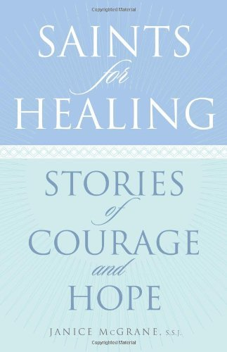 Download Saints for Healing: Stories of Courage and Hope PDF