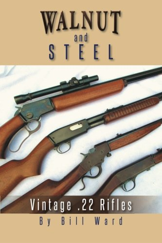 (Walnut And Steel: Vintage .22 Rifles )