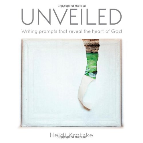 Unveiled: Writing prompts that reveal the heart of God