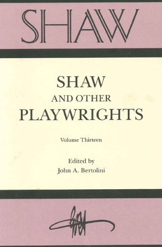 Shaw and Other Playwrights (volume. 13) (Shaw: The Annual of Bernard Shaw Studies)