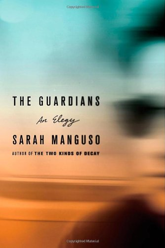 The Guardians: An Elegy for a Friend by Farrar, Straus and Giroux