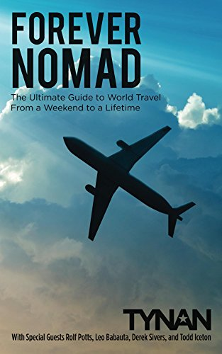 Forever Nomad: The Ultimate Guide to World Travel, From a Weekend to a Lifetime (Life Nomadic Book 2) cover