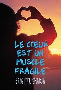 Le coeur est un muscle fragile par Brigitte Smadja