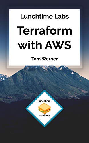 Lunchtime Labs: Terraform with AWS: Streamline your infrastructure operations | Learn how to use the Terraform Infrastructure as Code (IaC) tool to manage AWS in a Lunchtime