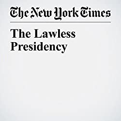 The Lawless Presidency