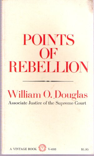Points Of Rebellion by William O. Douglas
