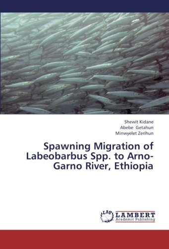 Download Spawning Migration of Labeobarbus Spp. to Arno-Garno River, Ethiopia pdf