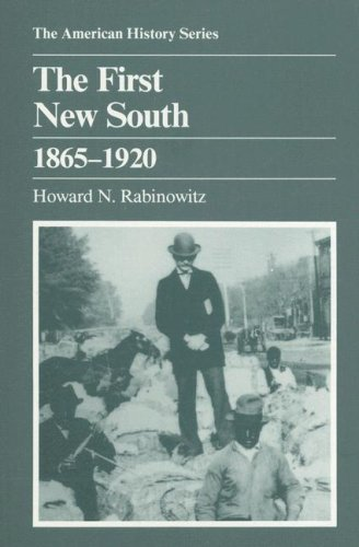 The First New South, 1865-1920 (The American History Series)