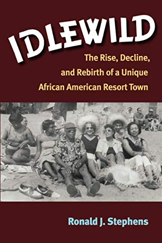 (Idlewild: The Rise, Decline, and Rebirth of a Unique African American Resort Town)