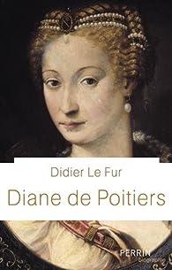 Diane de Poitiers par Didier Le Fur